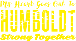 My Heart Goes Out To HUMBOLDT Strong Together | Artistshot