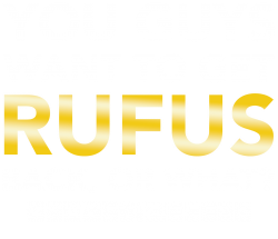 c31a916cd657 You Guys Want To Get Rufus Back Or What Sametimeless T-shirt Designed By  Bigdlab