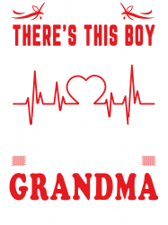 There s This Boy Who Stole My Heart He Calls Me Grandma T-shirt Designed By 4363e1eb8f6f9