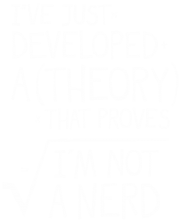 I've Just Developed A Theory That Proves I'm Not A Nerd | Artistshot