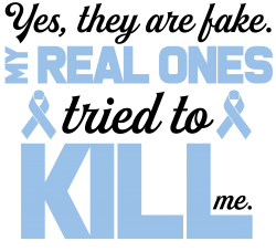 yes, they are fake my real ones tried to kill me stomach cancer | Artistshot