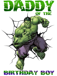 hulk daddy of the birthday boy | Artistshot