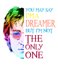 you may say i'm a dreamer | Artistshot