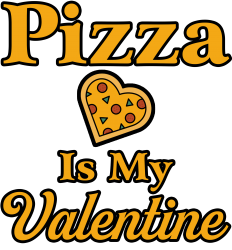 pizza is my valentine | Artistshot