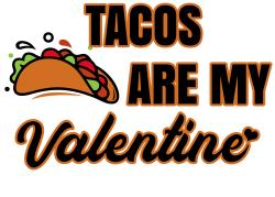 tacos are my valentine for light | Artistshot