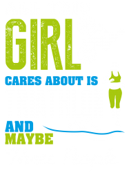 all this girl cares about is triathlon and maybe three people.  run sw | Artistshot