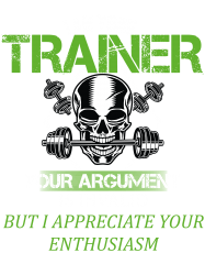 i am your trainer your argument is invalid but i appreciate your enthu | Artistshot