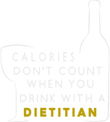 calories don't count when you drink with a dietitian | Artistshot