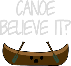 canoe believe it funny pun (can you) | Artistshot