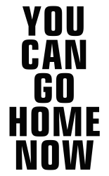 you can go home now (black) | Artistshot