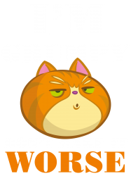 i'm grumpy don't make it worse | Artistshot