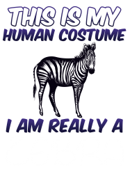this is my human costume i'm really a zebra | Artistshot