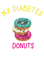 my diabetes isn't from donuts | Artistshot