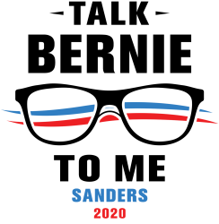 talk bernie to me 2020 | Artistshot