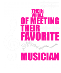Some People Dream Meeting Their Favorite Musician T Shirt T-shirt