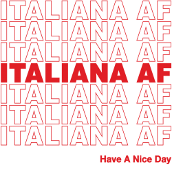 Italiana Af Have A Nice Day T-shirt