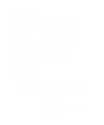 Do You See My Personal Bubble? T-shirt