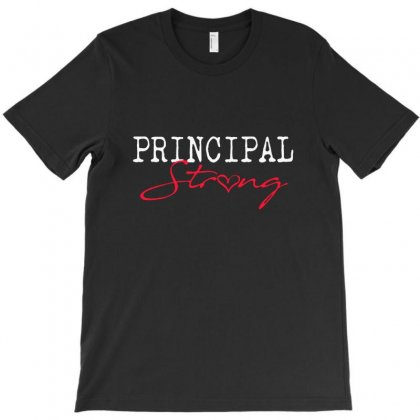 Principal Strong School T-shirt Designed By Milanacr