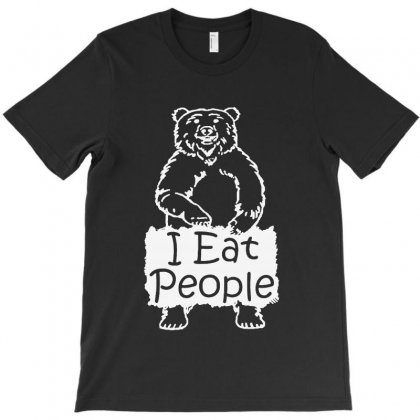 I Eat People Funny Bear T-shirt Designed By Milanacr