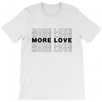 More Love For Light T-shirt Designed By Sengul