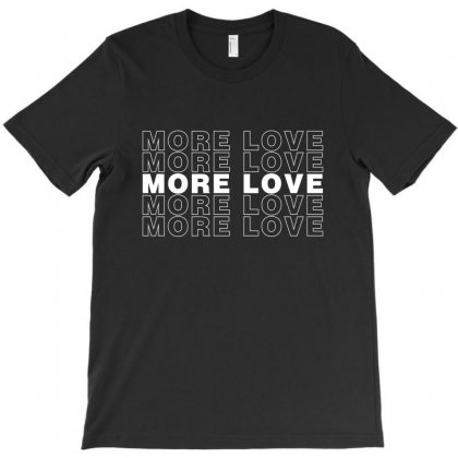 More Love For Dark T-shirt Designed By Sengul