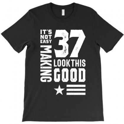 Making 37 Years Birthday T-shirt Designed By Cidolopez