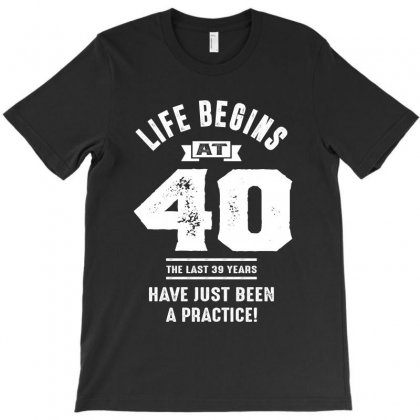 Life Begins At 40 T-shirt Designed By Cidolopez