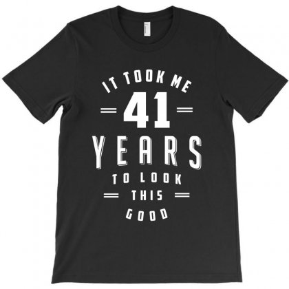 41 Years Old Birthday T-shirt Designed By Cidolopez
