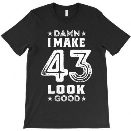 43 Years Birthday Gifts T-shirt Designed By Cidolopez