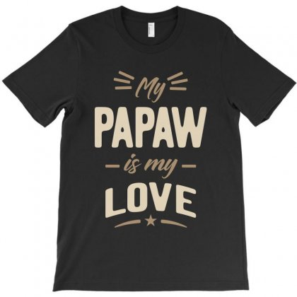 My Papaw Is My Love T-shirt Designed By Cidolopez