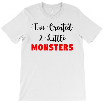 I've Created 2 Little Monsters - For Adult T-shirt Designed By Toweroflandrose