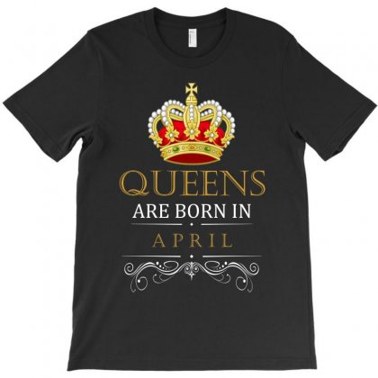 Queens Are Born In April T-shirt Designed By Banjarstore