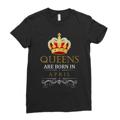 Queens Are Born In April Ladies Fitted T-shirt Designed By Banjarstore