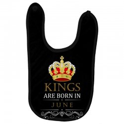 Kings Are Born in June Baby Bibs | Artistshot