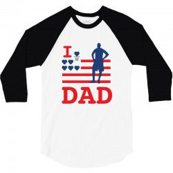 i love my dad 3/4 Sleeve Shirt | Artistshot