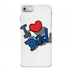 I Love Dad Father's Day Special iPhone 7 Case | Artistshot