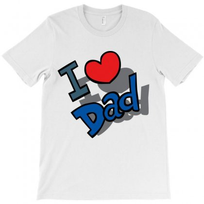 I Love Dad Father's Day Special T-shirt Designed By Bee Creative