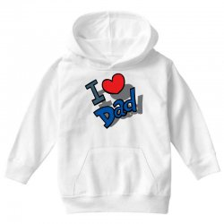 I Love Dad Father's Day Special Youth Hoodie | Artistshot