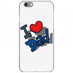 I Love Dad Father's Day Special iPhone 6/6s Case | Artistshot