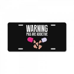 warning pigs are addictive License Plate | Artistshot