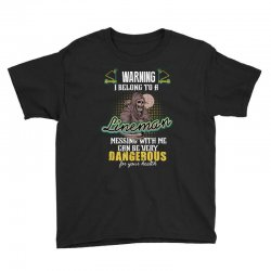 warning i belong to a lineman messing with me can be very dangerous fo Youth Tee | Artistshot