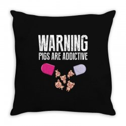 warning pigs are addictive Throw Pillow | Artistshot