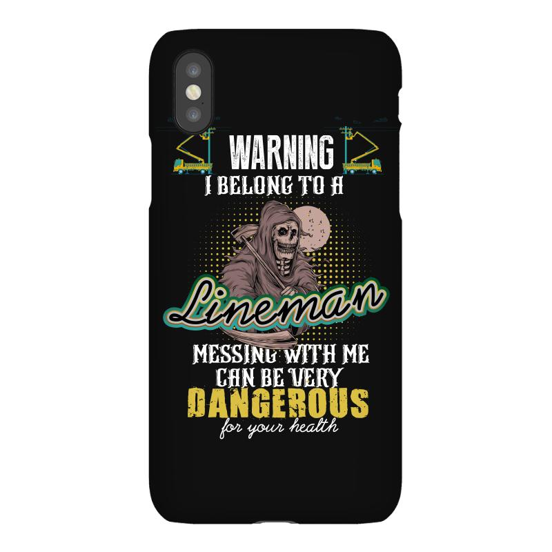 Warning I Belong To A Lineman Messing With Me Can Be Very Dangerous Fo Iphonex Case | Artistshot