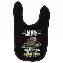warning i belong to a lineman messing with me can be very dangerous fo Baby Bibs | Artistshot