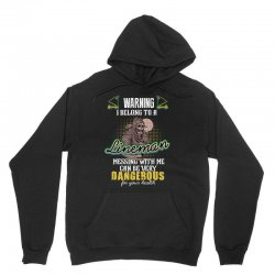 warning i belong to a lineman messing with me can be very dangerous fo Unisex Hoodie   Artistshot
