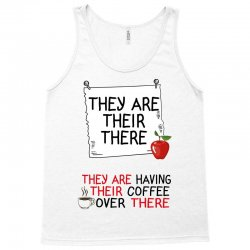 they are their there they are having their coffee over there Tank Top | Artistshot