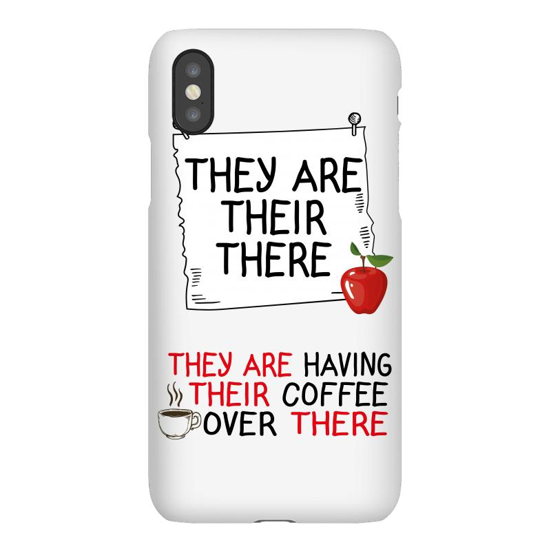 They Are Their There They Are Having Their Coffee Over There Iphonex Case | Artistshot