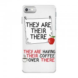 they are their there they are having their coffee over there iPhone 7 Case | Artistshot