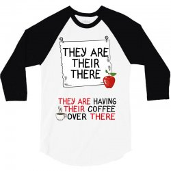 they are their there they are having their coffee over there 3/4 Sleeve Shirt | Artistshot