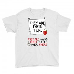 they are their there they are having their coffee over there Youth Tee | Artistshot
